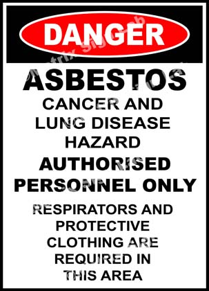 Danger - Asbestos Cancer And Lung Disease Hazard Authorised Personnel Only Respirators And Protective Clothing Are Required In This Area Sign