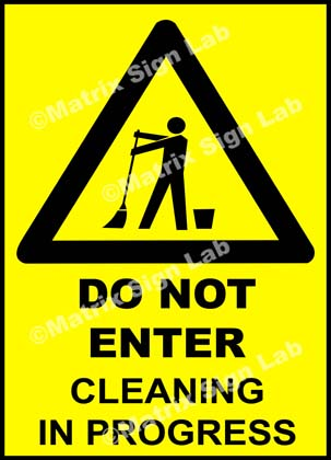 Do Not Enter Cleaning In Progress Sign