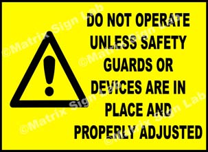 Do Not Operate Unless Safety Guards Or Devices Are In Place And Properly Adjusted Sign
