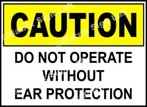 Do Not Operate Without Ear Protection Sign
