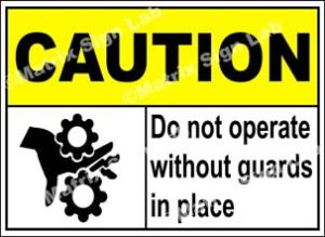 Do Not Operate Without Guards In Place Sign