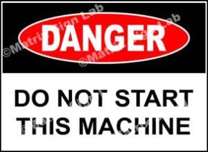 Do Not Start This Machine Sign
