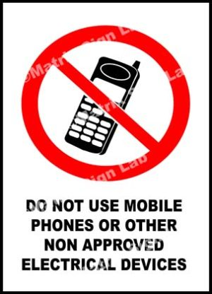 Do Not Use Mobile Phones Or Other Non Approved Electrical Devices Sign