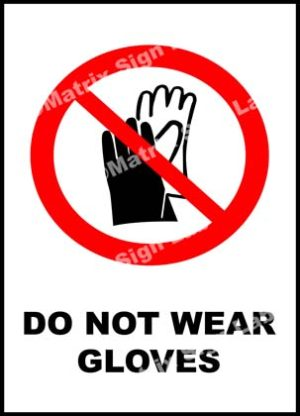 Do Not Wear Gloves Sign