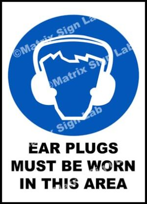 Ear Plugs Must Be Worn In This Area Sign