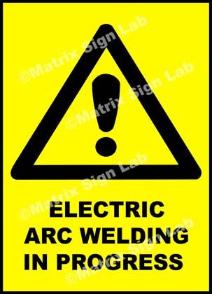 Electric Arc Welding In Progress Sign