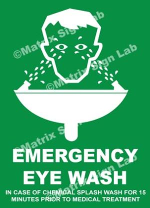 Emergency Eye Wash In Case Of Chemical Splash Wash For 15 Minutes Prior To Medical Treatment Sign