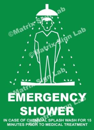 Emergency Shower In Case Of Chemical Splash Wash For 15 Minutes Prior To Medical Treatment Sign