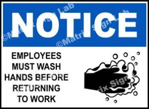 Notice - Employees Must Wash Hands Before Returning To Work Sign