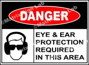 Eye And Ear Protection Required In This Area Sign