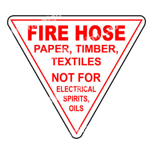 Fire Hose Paper, Timber, Textiles Not For Electrical Spirits, Oils Sign