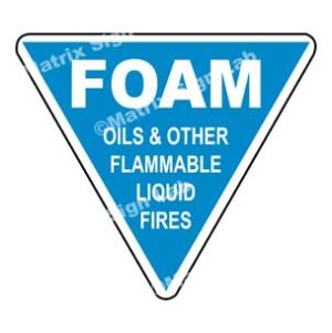Foam - Oils And Other Flammable Liquid Fires Sign