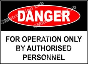 For Operation Only By Authorised Personnel Sign