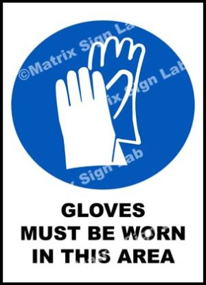 Gloves Must Be Worn In This Area Sign
