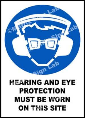 Hearing And Eye Protection Must Be Worn On This Site Sign