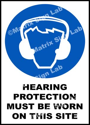Hearing Protection Must Be Worn On This Site Sign