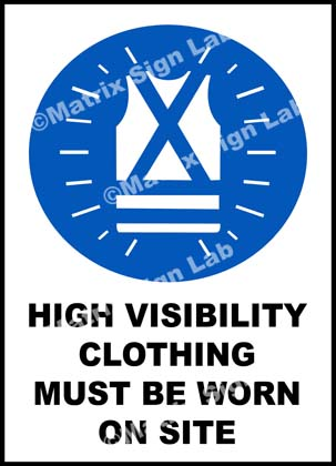 High Visibility Clothing Must Be Worn On Site Sign