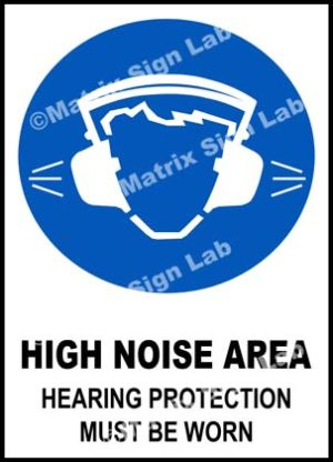 High Noise Area Hearing Protection Must Be Worn Sign