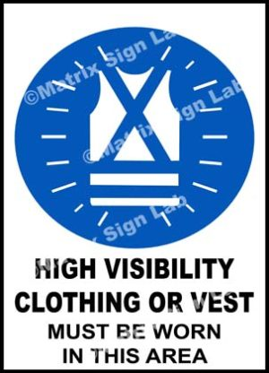 High Visibility Clothing Or Vest Must Be Worn In This Area Sign