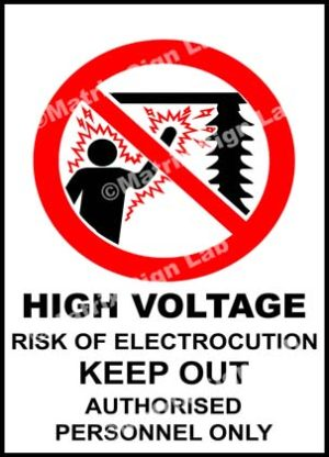 High Voltage Risk Of Electrocution Keep Out Authorised Personnel Only Sign