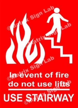 In Event Of Fire Do Not Use Lifts Use Stairway Sign