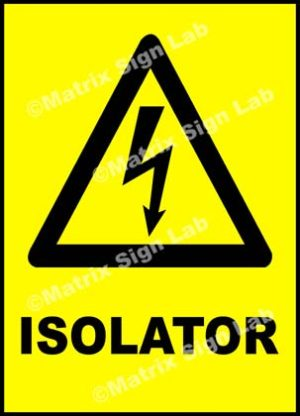 Isolator Sign