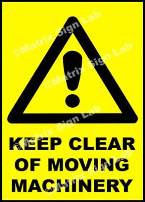 Keep Clear Of Moving Machinery Sign