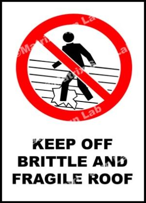 Keep Off Brittle And Fragile Roof Sign