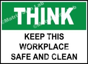 Keep This Workplace Safe And Clean Sign