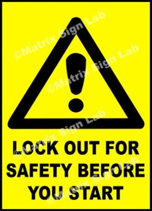Lock Out For Safety Before You Start Sign