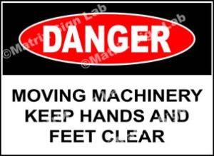 Moving Machinery Keep Hands And Feet Clear Sign