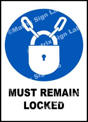 Must Remain Locked Sign