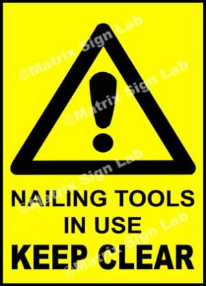 Nailing Tools In Use Keep Clear Sign