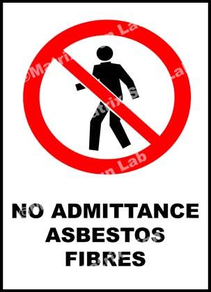 No Admittance Asbestos Fibres Sign