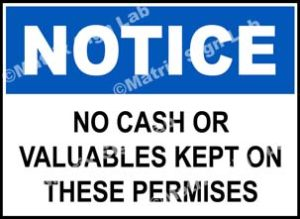 No Cash Or Valuables Kept On These Premises Sign