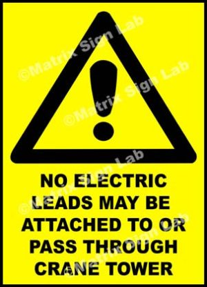 No Electric Leads May Be Attached To Or Pass Through Crane Tower Sign