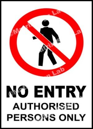 No Entry Authorised Persons Only Sign