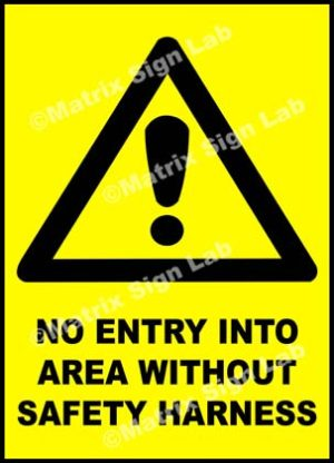 No Entry Into Area Without Safety Harness Sign
