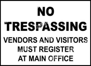 No Trespassing Vendors And Visitors Must Register At Main Office Sign