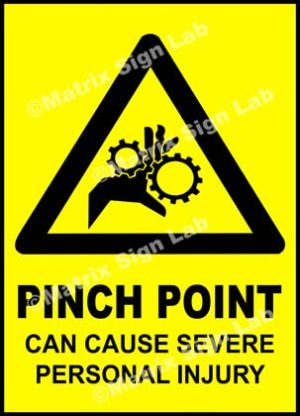 Pinch Point Can Cause Severe Personal Injury Sign
