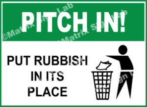 Pitch In! Put Rubbish In Its Place Sign