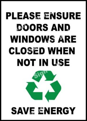 Please Ensure Doors And Windows Are Closed When Not In Use Save Energy Sign