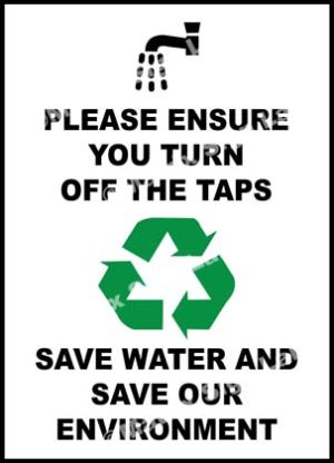 Please Ensure You Turn Off The Taps Save Water And Save Our Environment Sign
