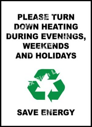 Please Turn Down Heating During Evenings, Weekends And Holidays Save Energy Sign