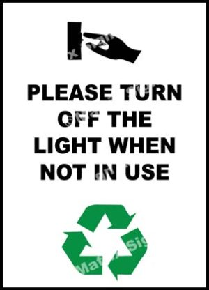 Please Turn Off The Light When Not In Use Sign
