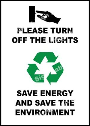 Please Turn Off The Lights Save Energy And Save The Environment Sign