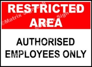 Restricted Area - Authorised Employees Only Sign