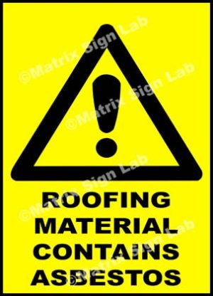 Roofing Material Contains Asbestos Sign