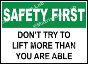 Safety First - Don't Try To Lift More Than You Are Able Sign