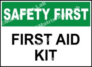 Safety First - First Aid Kit Sign